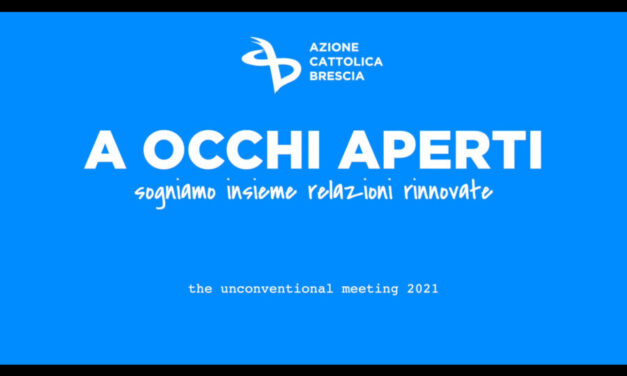 A OCCHI APERTI – the unconventional meeting 2021