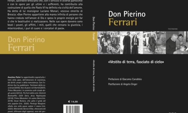 """DON PIERINO FERRARI.  """"VESTITO DI TERRA, FASCIATO DI CIELO"""""""