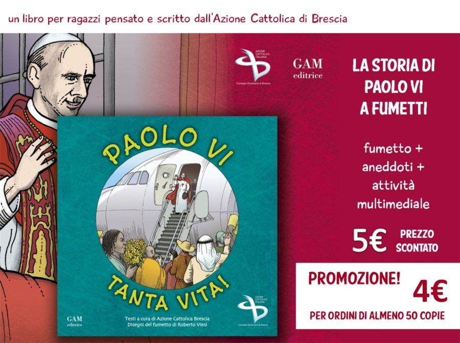 Paolo VI: tanta vita!