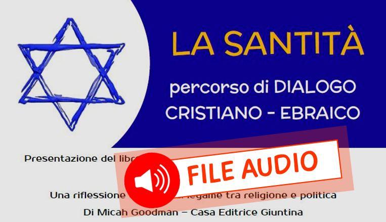 Audio interventi percorso di dialogo cristiano-ebraico