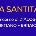 La santità – un percorso di dialogo cristiano-ebraico